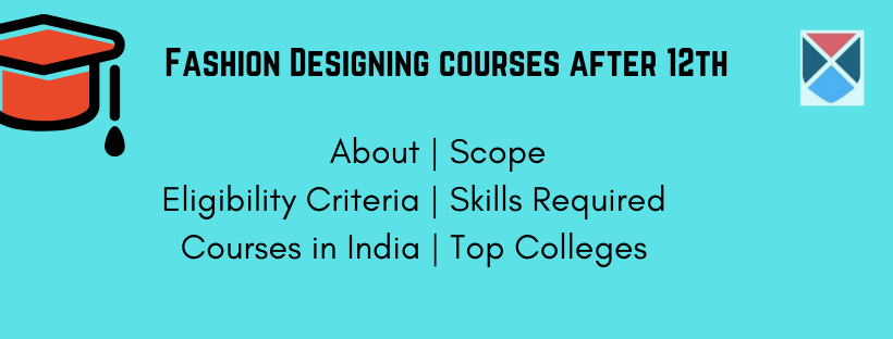 Fashion Designing Courses After 12th Courses Eligibility Admission