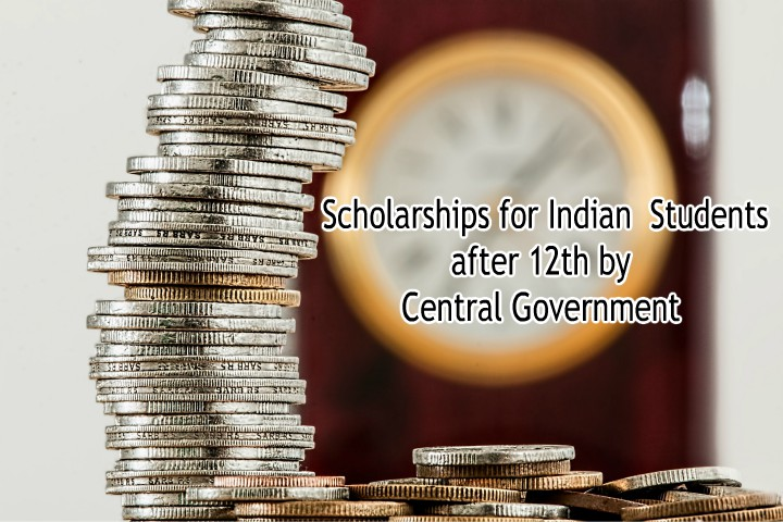 Scholarships for Indian Students after 12th by Central Government