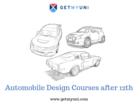 Automobile Designing Courses In India Complete Guide Getmyuni
