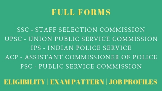 Full Form of - SSC, UPSC, IAS, IPS, ACP, PSC