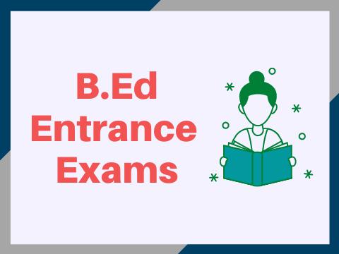 B.Ed Entrance Exams