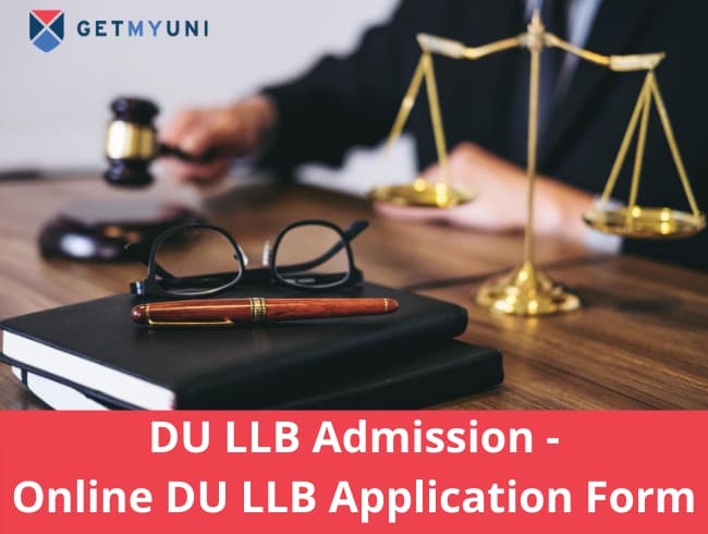 DU LLB Application Form and Admission process