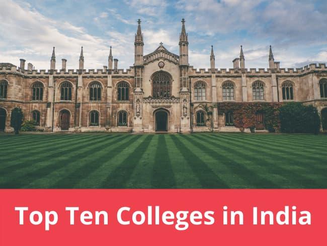 Top Ten Colleges in India
