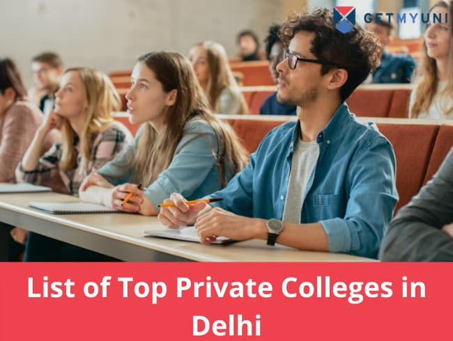 List of Top Private Colleges in Delhi