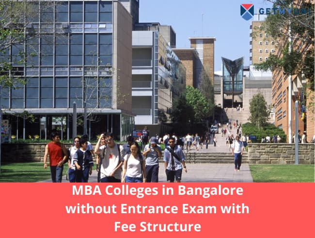 MBA Colleges in Bangalore without Entrance Exam with Fee Structure