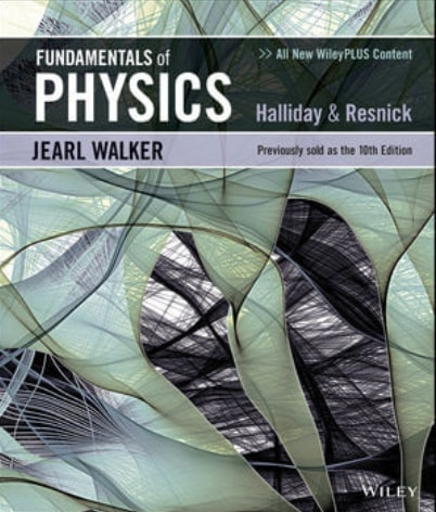 Fundamentals of Physics by Halliday, Resnick and Walker