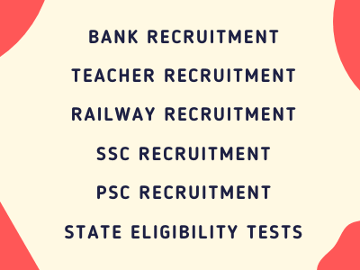 Bank, Teacher, SSC, PSC, State Eligibility Exams