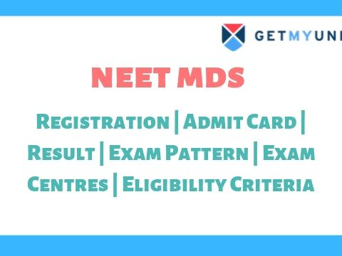 NEET MDS - Registration, Dates, Admit Card, Admission