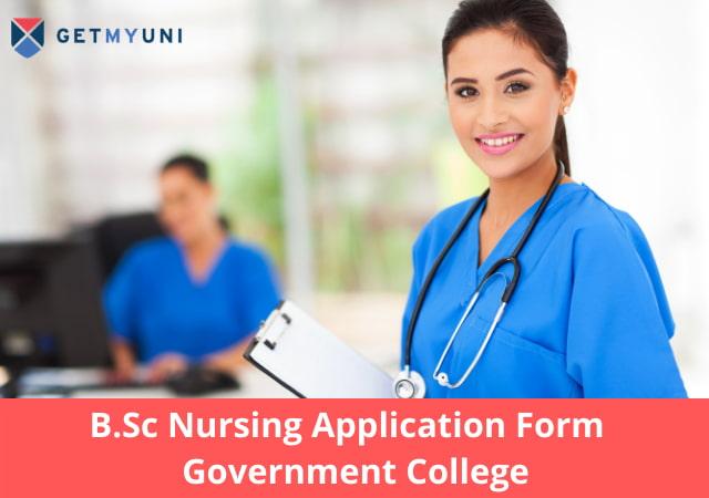 B.Sc Nursing Application Form 2020 Government College