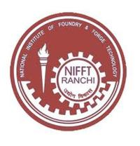 National Institute of Foundry & Forge Technology, Ranchi